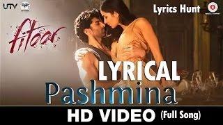 Pashmina Full Song Amit Trivedi Fitoor 2016 With Lyrics