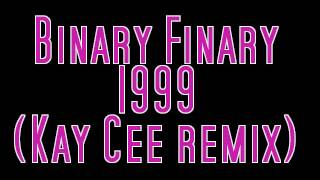 Binary Finary 1999 (Kay Cee remix)