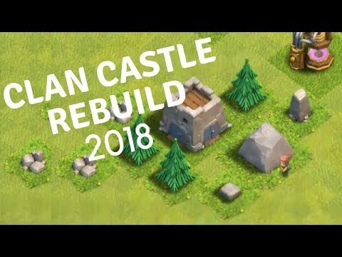 COC - How To Rebuild The Clan Castle 2018