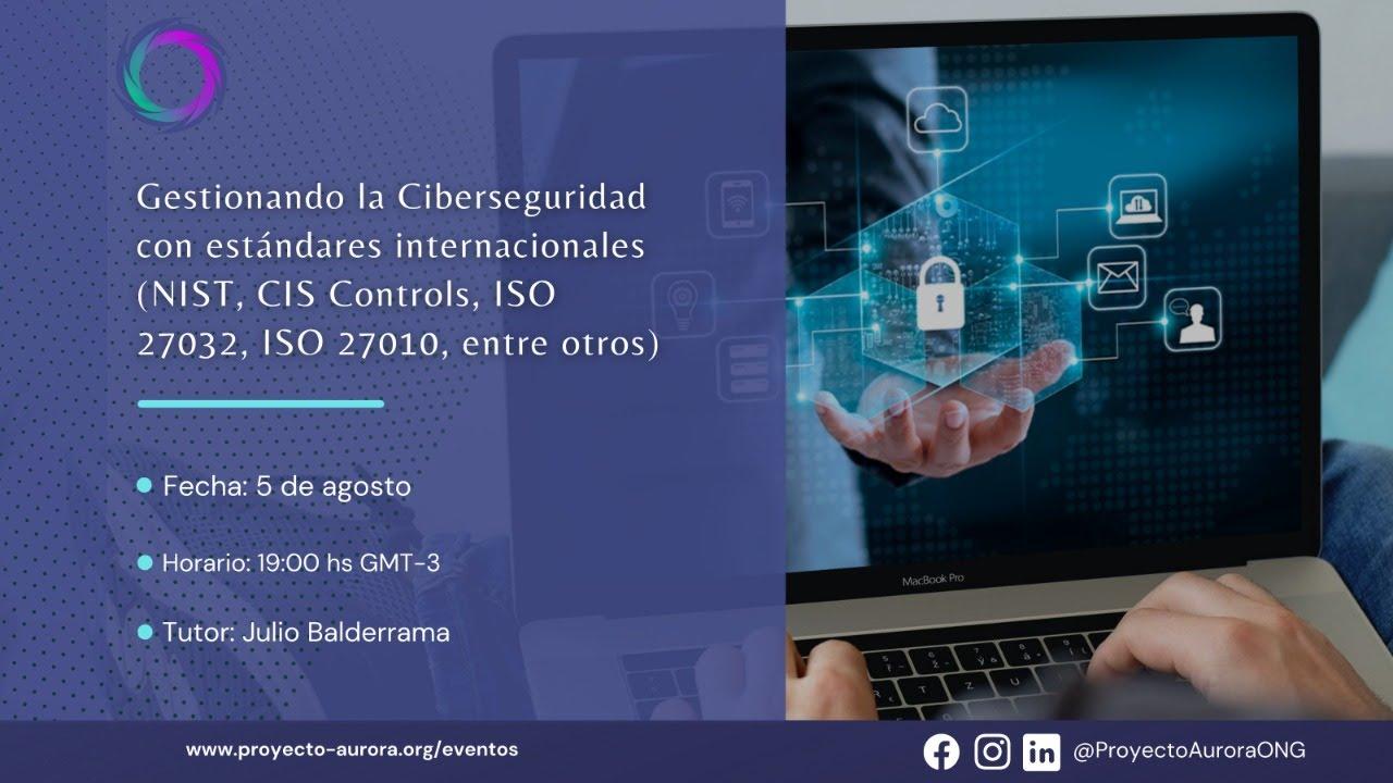 Gestionando la Ciberseguridad con estándares internacionales