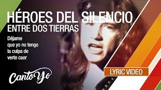 Héroes del Silencio - Entre dos tierras (Lyric Video) | CantoYo