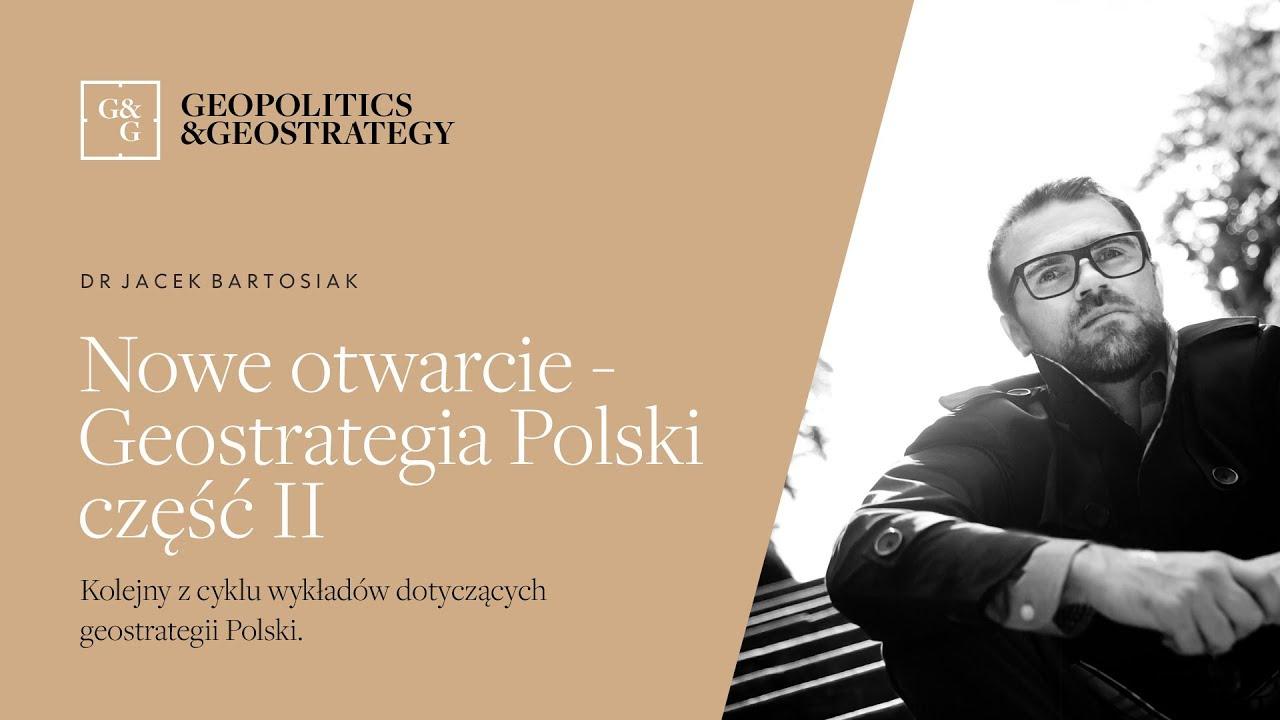 Jacek Bartosiak i Nowe Otwarcie - Geostrategia Polski część 2