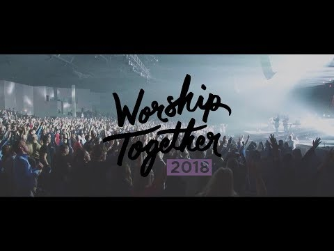 Worship Together 2018 // Hillsong Worship, Tasha Cobbs-Leonard, Chris McClarney, Worship Central