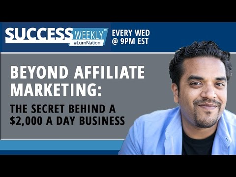 Beyond Affiliate Marketing: The Secret Behind a $2,000 a Day Business