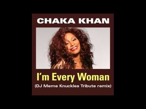 Chaka Khan  Im Every Woman DJ Memes Knuckles Tribute Mix