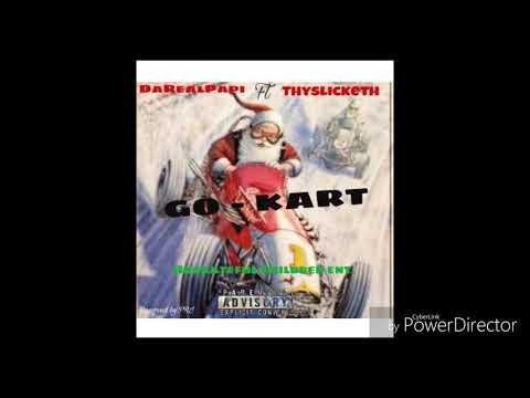 DaReal Papi Go Kart ft ThySlicketh