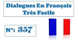 Dialogue très facile en français 357