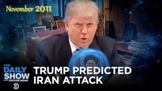 Trump Predicted Iran Attack in 2011 | The Daily Show