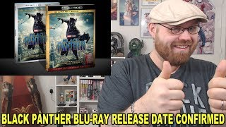 Black Panther Blu-ray Release Date Confirmed!!!