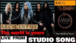ARCH ENEMY - The world is yours - Live from studio song - HD71080P