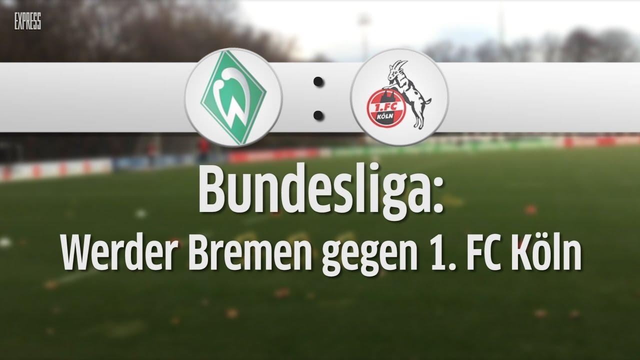 Fc Köln Gegen Werder Bremen