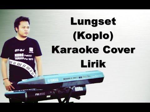 Lungset ~ Karaoke Koplo Korg Pa600/Pa900