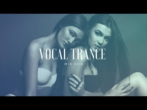 Vocal Trance 2018 | Trance Mix 2018 | Best Of Trance Music #1
