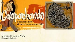 Cresencio Salcedo - Me Quedo Con el Viejo - Guapachando