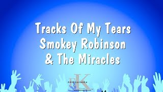 Tracks Of My Tears - Smokey Robinson & The Miracles (Karaoke Version)