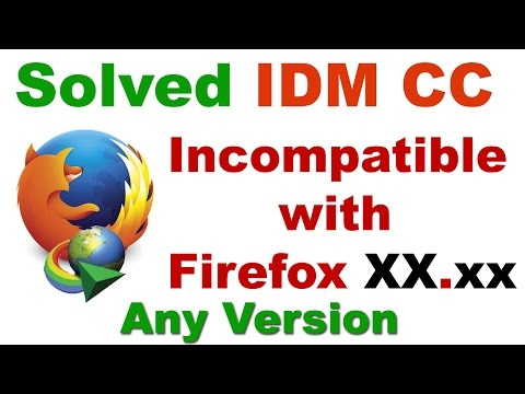 Solved in 10 Seconds : IDM CC is Incompatible With  Firefox 38 , 39 , 40 , XX - 2016