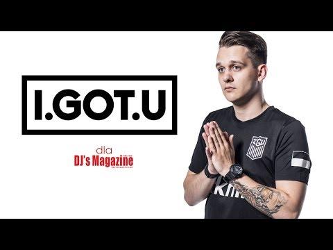 I.GOT.U  dla DJ's Magazine / luty 2018