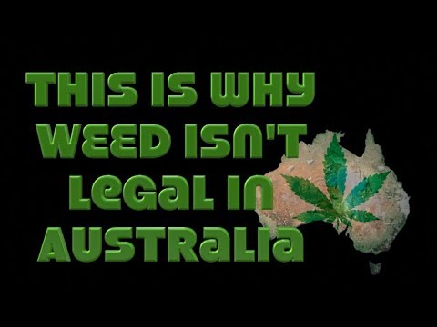 Why Weed Isn't Legal In Australia