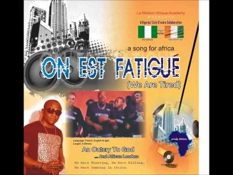 ON EST FATIGUE - Edi Bongo (Nigeria) & Collectif (Cote D'Ivoire)