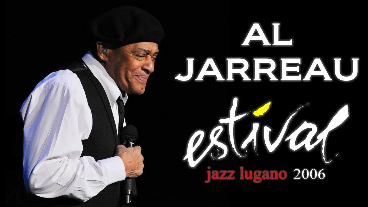 Montreux Jazz Festival 2015 >> Al Jarreau - Estival Jazz Lugano 2006 - YouTube