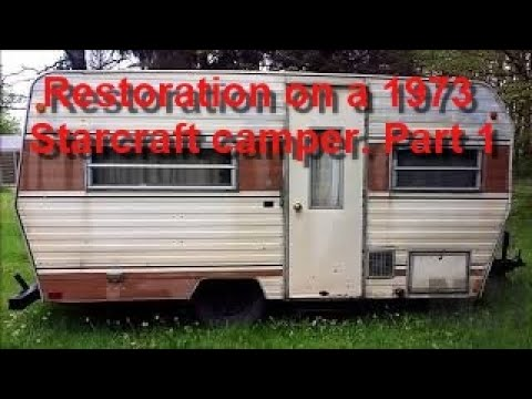 1973 StarCraft Camper Restoration. Part 1.