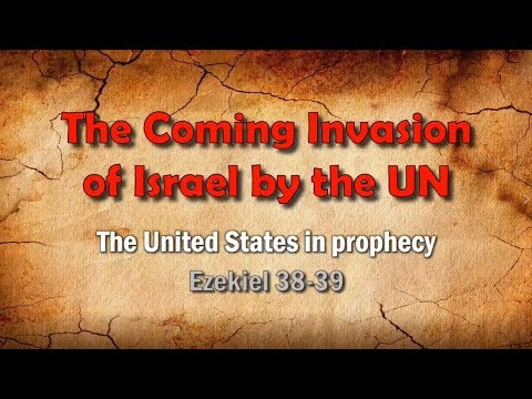 Coming Invasion of Israel by the UN - Bible prophecy