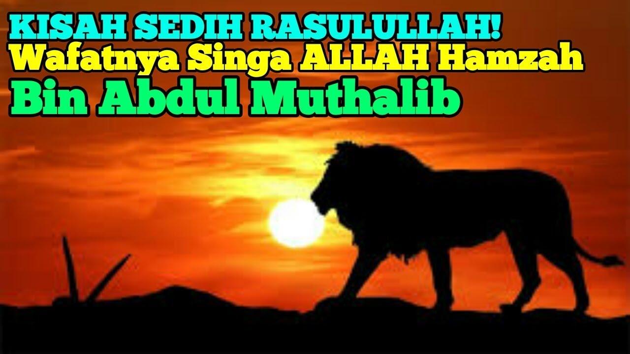 Download KISAH SEDIH RASULULLAH! Wafatnya Singa ALLAH Hamzah Bin Abdul Muthalib