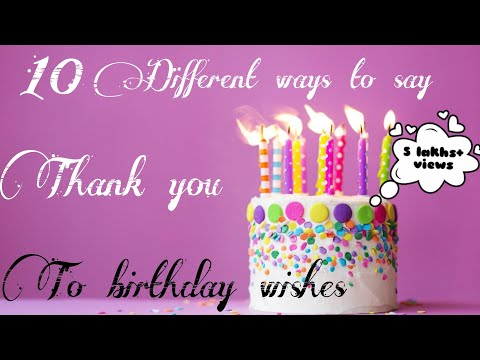 Top 10 Ways To Say Thank You |Best Thank You Replies For Birthday Wishes|Thankyou Reply In English