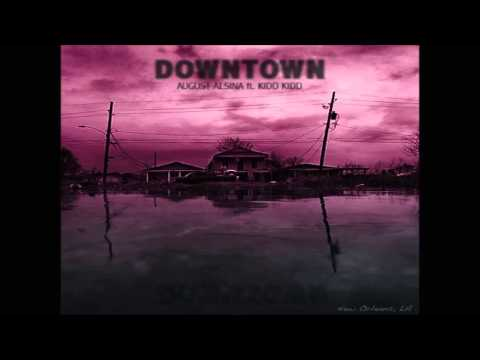 August Alsina Ft Kidd Kidd - Downtown (Cleaned Up)