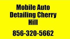 Mobile Auto Detailing Cherry Hill NJ