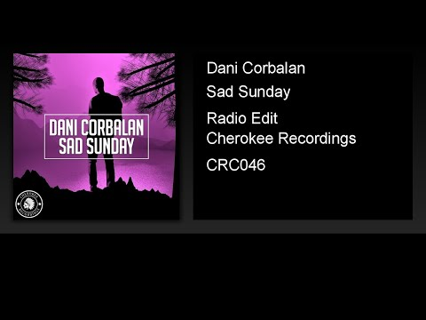 Dani Corbalan - Sad Sunday (Radio Edit)