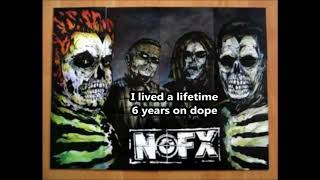 NOFX - Six Years On Dope - Lyrics