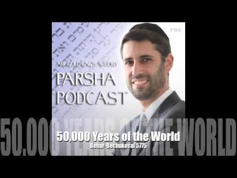Behar-Bechukosai - 50,000 Years of the World
