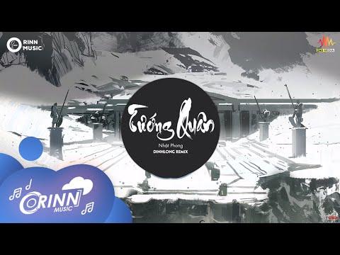 Tướng Quân (DinhLong Remix) - Nhật Phong | Nhạc Remix 8D gây nghiện nhất 2019