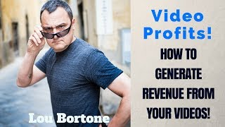 How to Monetize Your Videos with Lou Bortone Video Marketing
