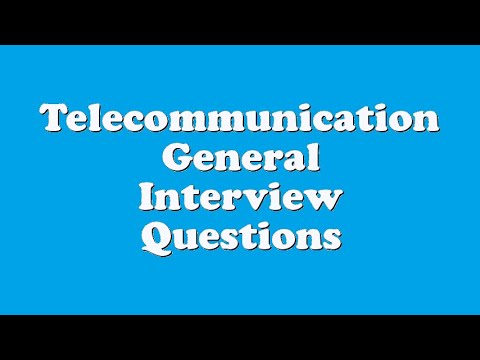 Telecommunication General Interview Questions