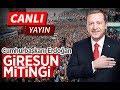 Cumhurbaşkanı Recep Tayyip Erdoğan Giresun Mitingi  Canlı Yayın - 26 Şubat 2019