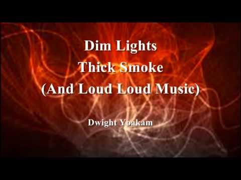 Dim Lights Thick Smoke - Dwight Yoakam