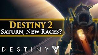 Destiny 2 rumors - Huge Saturn Patrol area? New Races? Space Combat?
