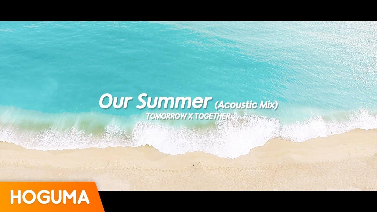 TXT (투모로우바이투게더) - Our Summer (Acoustic Mix) (3D Audio) *이어폰 필수/Use Headphones*
