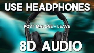 Post Malone - Leave (8D AUDIO)