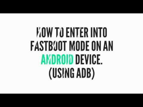 How To Enter Into Fastboot Mode On An Android Device. (Using ADB)