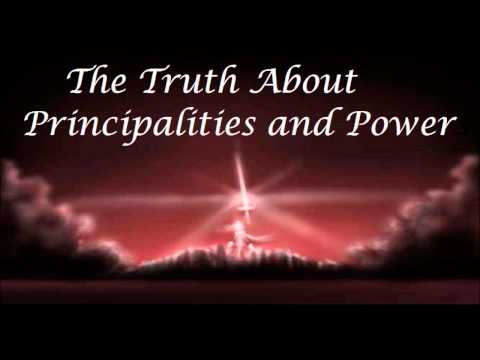 The Truth About Principalities & Power