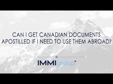 Can I get Canadian documents apostilled if I need to use them abroad?