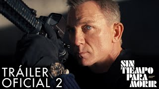 Sin Tiempo Para Morir Trailer Oficial 2 Universal Pictures Hd