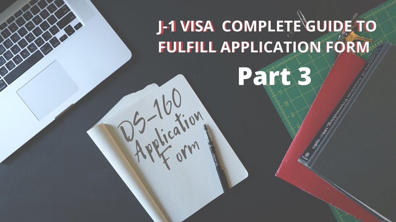 DS-160 Application Form/ U.S. J-1 Visa - PART 3 - YouTube