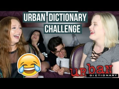 URBAN DICTIONARY CHALLENGE [watch this if you're tryna laugh bc we're hilarious] | alaina
