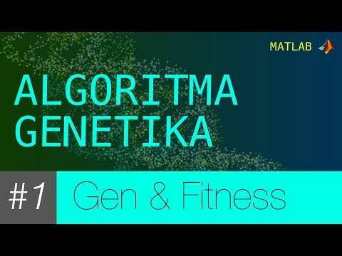 [MATLAB] Algoritma Genetika #1 - Genetik dan Fitness Value