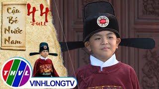 Cổ tích Việt Nam: Cậu bé nước Nam - Tập 44 FULL