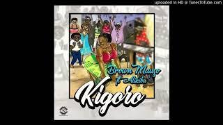 Alikiba Feat Brown Mauzi_Kigora ( New Official Audio Download)